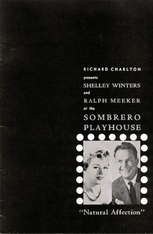 "The program handed to patrons attending the world premiere of ""Natural Affection"" at the Sombrero Playhouse. Film actors Shelley Winters and Ralph Meeker were the stars."