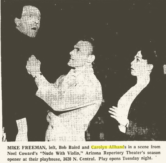 "Mike Freeman, Bob Baird and Carolyn Allhands in Arizona Repertory Theatre's 1967 production of Noel Coward's ""Nude With Violin."" (Clipping from the Arizona Republic.)"